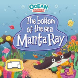 Omslag - The Bottom of the Sea - Manta Ray