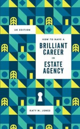 Omslag - How to Have a Brilliant Career in Estate Agency