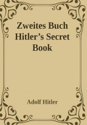 Zweites Buch (Secret Book): Adolf Hitler's Sequel to Mein Kamph av Adolf Hitler (Innbundet)
