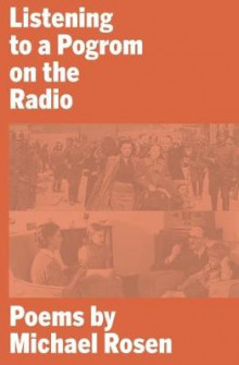 Listening to a Pogrom on the Radio av Michael Rosen (Heftet)