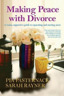 Making Peace with Divorce av Sarah Rayner og Pia Pasternack (Heftet)