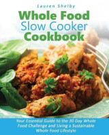 Omslag - Whole Food Slow Cooker Cookbook