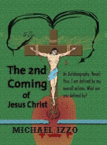 The 2nd Coming of Jesus Christ av Michael Lee Edward Izzo (Innbundet)
