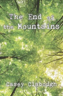 The End of the Mountains av Casey Clabough (Heftet)
