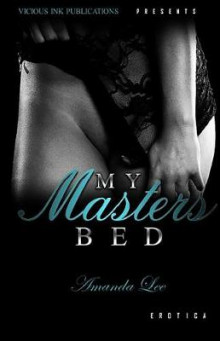 My Master's Bed av Amanda Lee (Heftet)