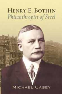 Henry E. Bothin, Philanthropist of Steel av Michael Casey (Heftet)