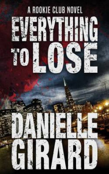 Everything to Lose av Danielle Girard (Heftet)