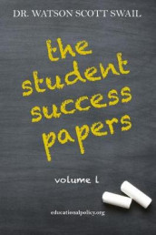 The Student Success Papers av Watson Scott Swail (Heftet)