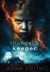 Thunder's Keeper av Adam Smith (Innbundet)