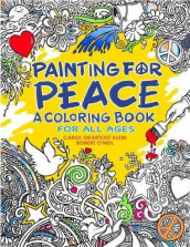 Painting for Peace - A Coloring Book For All Ages av Carol Swartout Klein (Heftet)