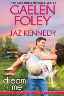 Dream of Me (Harmony Falls, Book 1) av Gaelen Foley og Jaz Kennedy (Heftet)