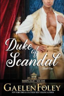 Duke of Scandal (Moonlight Square, Book 1) av Gaelen Foley (Heftet)