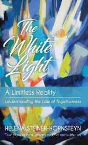 The White Light av Helena Steiner-Hornsteyn (Innbundet)