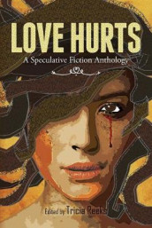 Love Hurts av Charlie Jane Anders, Hugh Howey og Jeff VanderMeer (Heftet)