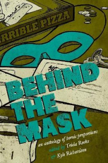 Behind the Mask av Kelly Link, Cat Rambo, Carrie Vaughn, Seanan McGuire, Lavie Tidhar og Sarah Pinsker (Heftet)