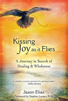 Kissing Joy as It Flies av Jason Elias (Heftet)