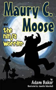 Maury C. Moose and the Ninja Worrier av Adam Baker (Heftet)