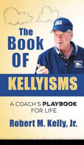 The Book of Kellyisms av Robert M Kelly (Innbundet)