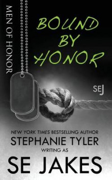 Bound by Honor av Se Jakes og Stephanie Tyler (Heftet)