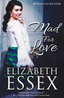 Mad for Love av Elizabeth Essex (Heftet)