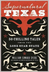 Omslag - Supernatural Texas: 50 Chilling Tales from the Lone Star State
