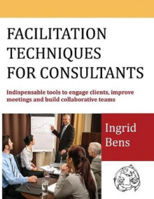 Facilitation Techniques for Consultants av Ingrid Bens (Heftet)