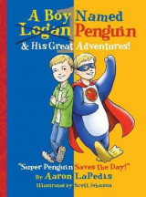 Omslag - A Boy Named Penguin & His Great Adventures!