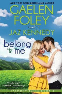 Belong to Me (Harmony Falls, Book 2) av Gaelen Foley (Heftet)