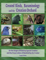Omslag - Created Kinds, Baraminology, and the Creation Orchard
