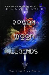 Rowan Wood Legends av Olivia Wildenstein (Heftet)