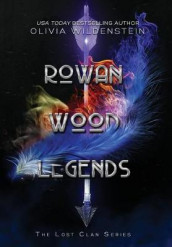 Rowan Wood Legends av Olivia Wildenstein (Innbundet)