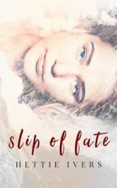 Slip of Fate av Hettie Ivers (Heftet)
