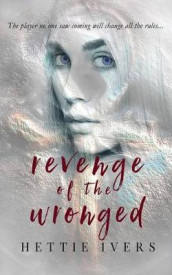 Revenge of the Wronged av Hettie Ivers (Heftet)