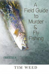 Omslag - A Field Guide to Murder & Fly Fishing