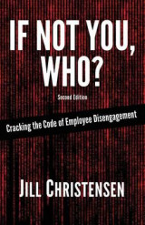 Omslag - If Not You, Who? Cracking the Code of Employee Disengagement