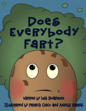 Does Everybody Fart? av Luis Rodriguez (Heftet)