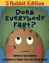 Does Everybody Fart? (5 Rabbit Edition) av Luis Rodriguez (Heftet)