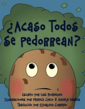 ?Acaso Todos Se Pedorrean? (Does Everybody Fart?) av Luis Rodriguez (Heftet)