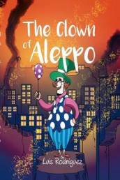 The Clown of Aleppo av Luis Rodriguez (Heftet)