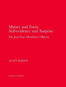 Matter and Form, Self-Evidence and Surprise av Alain Badiou, Miguel Abreu og Robin Mackay (Innbundet)
