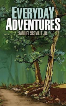Everyday Adventures av Samuel Scoville (Heftet)