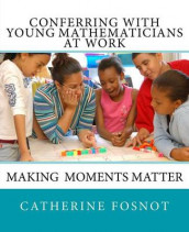 Conferring with Young Mathematicians at Work av Catherine Twomey Fosnot (Heftet)