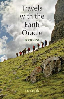 Travels with the Earth Oracle - Book One av M Smith (Heftet)