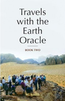 Travels with the Earth Oracle - Book Two av M Smith (Heftet)