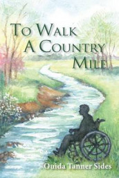 To Walk a Country Mile av Ouida Tanner Sides (Heftet)