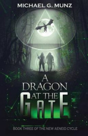 A Dragon at the Gate av Michael G Munz (Heftet)
