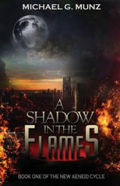A Shadow in the Flames av Michael G Munz (Heftet)