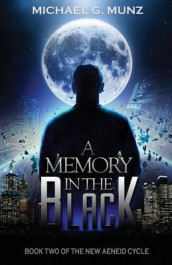 A Memory in the Black av Michael G Munz (Heftet)