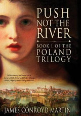 Omslag - Push Not the River (the Poland Trilogy Book 1)