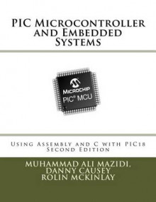 PIC Microcontroller and Embedded Systems av Muhammad Ali Mazidi, Danny Causey og Rolin McKinlay (Heftet)